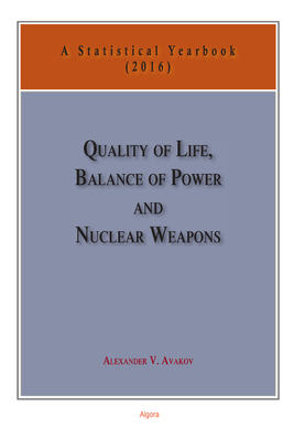 Quality of Life, Balance of Power, and Nuclear Weapons (2016). A Statistical Yearbook for Statesmen and Citizens (Vol. 9)