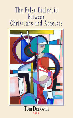 The False Dialectic between Christians and Atheists.