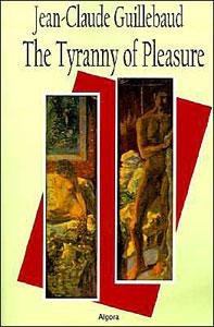 The Tyranny of Pleasure.