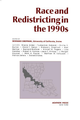 Race and Redistricting in the 1990s. (Vol. 5 in the Agathon series on representation)