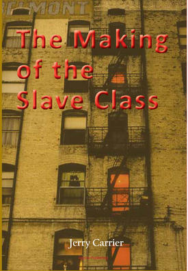 The Making of the Slave Class.