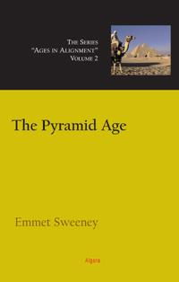 The Pyramid Age: Riddles of Time and Technology. Vol. 2, Ages in Alignment Series