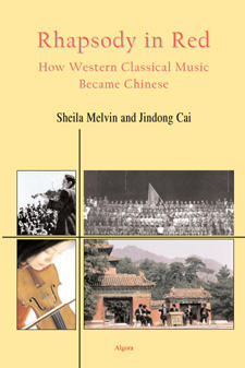 Rhapsody in Red: How Western Classical Music Became Chinese.