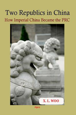 Two Republics in China. How Imperial China Became the PRC