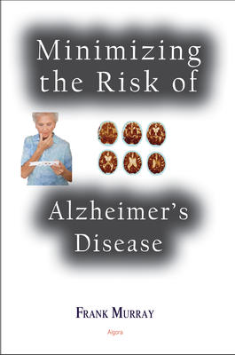 Minimizing the Risk of Alzheimer�s Disease .