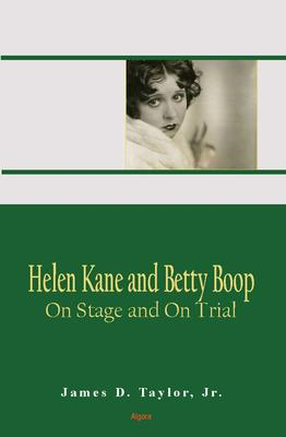 Helen Kane and Betty Boop. On Stage and On Trial
