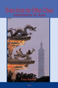 Notes from the Other China. Adventures in Asia