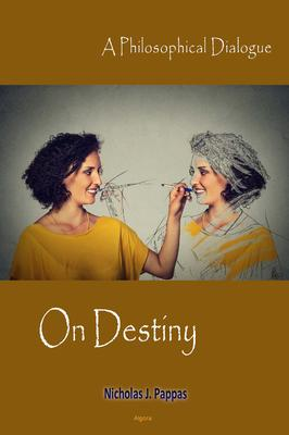 On Destiny . A Philosophical Dialogue