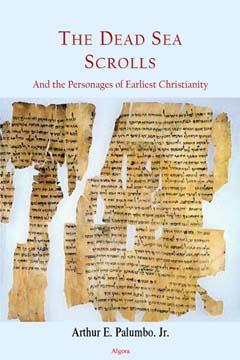 The Dead Sea Scrolls. and the Personages of Earliest Christianity