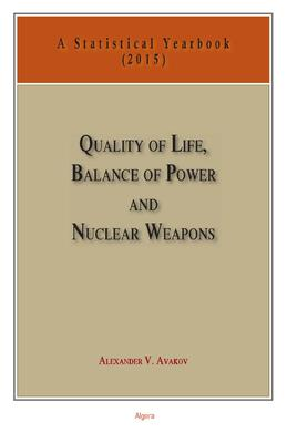 Quality of Life, Balance of Power, and Nuclear Weapons (2015). A Statistical Yearbook for Statesmen and Citizens