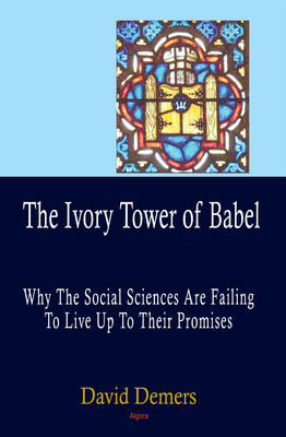 The Ivory Tower of Babel: Why the Social Sciences Are Failing to Live Up to Their Promises.