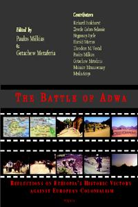 The Battle of Adwa. Reflections on Ethiopia's Historic Victory against European Colonialism