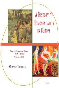 A History of Homosexuality in Europe, Vol. I & II. Berlin, London, Paris 1919-1939