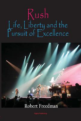 Rush: Life, Liberty, and the Pursuit of Excellence.