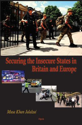 Securing the Insecure States in Britain and Europe.