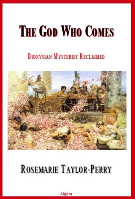 The God Who Comes: Dionysian Mysteries Reclaimed.