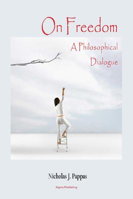 On Freedom. A Philosophical Dialogue