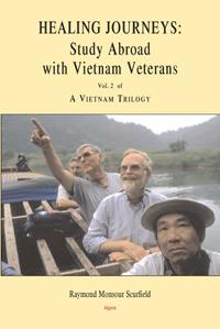 Healing Journeys: Study Abroad with Vietnam Veterans. (Vol. 2 of A Vietnam Trilogy)