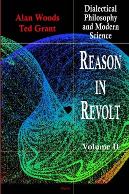 Reason in Revolt, Vol. II .  Dialectical Philosophy and Modern Science