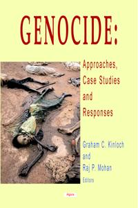 Genocide: Approaches, Case Studies and Responses.