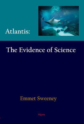 Atlantis: The Evidence of Science.