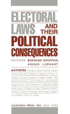 Electoral Laws & Their Political Consequences.  (Vol. 1 in the Agathon series on representation)