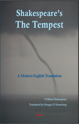 Shakespeare's <i>The Tempest</i>. A Modern English Translation