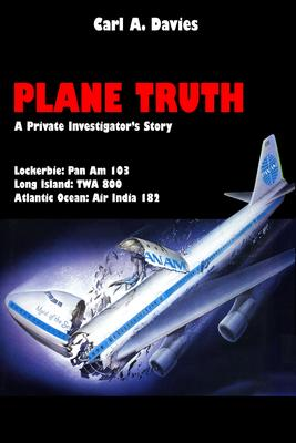 Plane Truth. A Private Investigator's Story