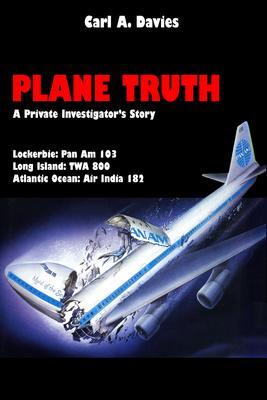 Plane Truth. A Private Investigator's Story
