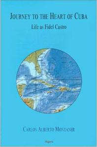 Journey to the Heart of Cuba . Life as Fidel Castro