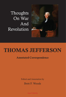 Thomas Jefferson: Thoughts on War and Revolution.