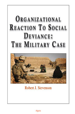Organizational Reaction to Social Deviance: The Military Case.