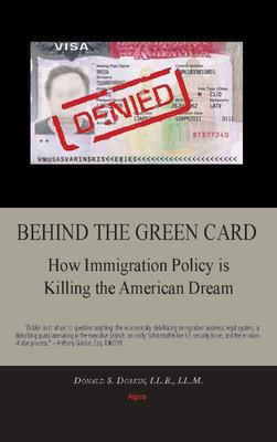 Behind the Green Card. How Immigration Policy is Killing the American Dream