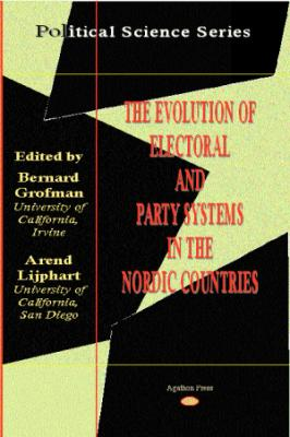 The Evolution of Electoral and Party Systems in the Nordic Countries.