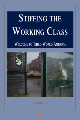 Stiffing the Working Class.  Welcome to Third-World America