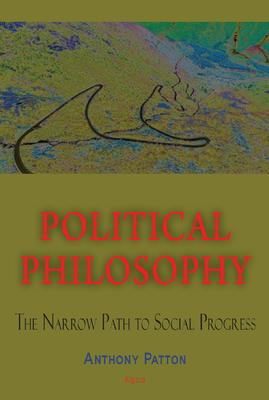 Political Philosophy. The Narrow Path of Social Progress