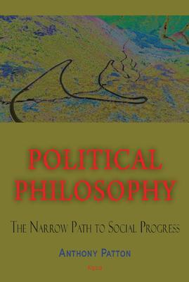 Political Philosophy. The Narrow Path of Social Progress