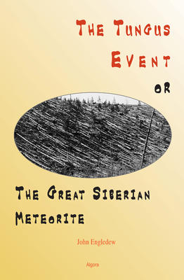 The Tungus Event, or The Great Siberian Meteorite.