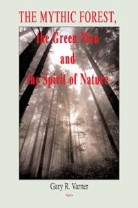 The Mythic Forest, the Green Man and the Spirit of Nature.