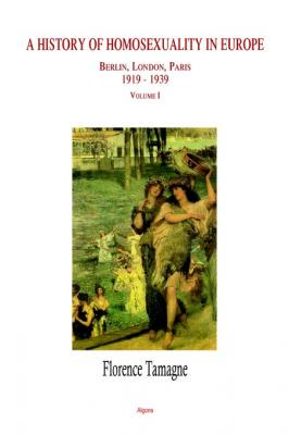 A History of Homosexuality in Europe, Vol. I. Berlin, London, Paris 1919-1939