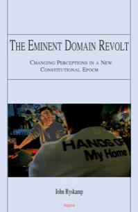 The Eminent Domain Revolt: . Changing Perceptions a New Constitutional Epoch