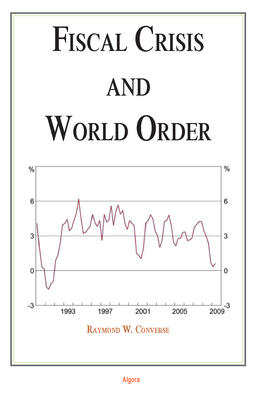 Fiscal Crisis and World Order.