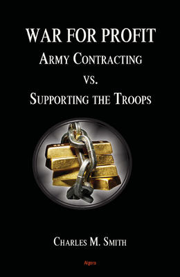 War for Profit: Army Contracting vs. Supporting the Troops.