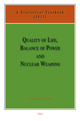 Quality of Life, Balance of Power, and Nuclear Weapons (2013). A Statistical Yearbook for Statesmen and Citizens