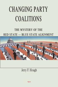 Changing Party Coalitions: The Mystery of the Red State-Blue State Alignment.