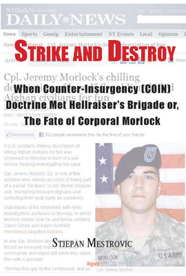 Strike and Destroy. When Counter-Insurgency (COIN) Doctrine Met Hellraiser�s Brigade or, The Fate of Corporal Morlock