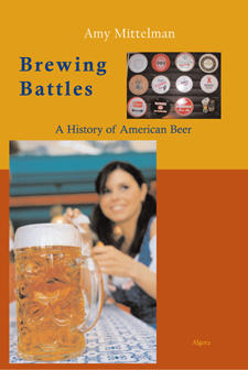 Brewing Battles . A History of American Beer