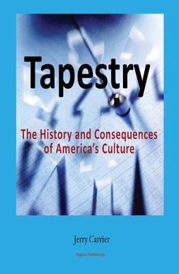 Tapestry. The History and Consequences of America's Complex Culture