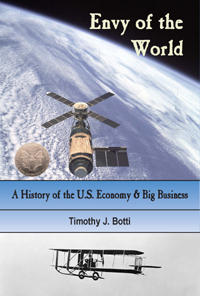 Envy of the World: . An Illustrated History of the  US Economy and Big Business