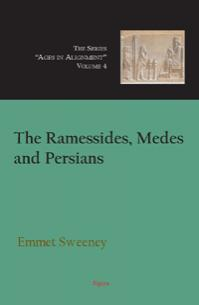 The Ramessides, Medes and Persians  . Vol. 4, Ages in Alignment series